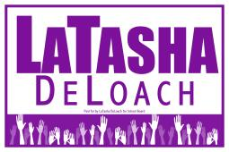 LaTasha DeLoach for School Board yard sign